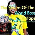 THE RETURN OF THE WORLD BOSS 2012_DJ DIDDY