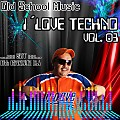 I´Love Techno (By Groove Dj VOL. 03)