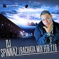 Dj Spinnaz Bachata Mix Feb/16