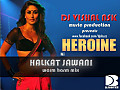 Halkat Jawani - Warm Harm Mix By Dj Vishal Nsk Music Production