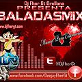 BaladaMix 1  By Deejay Fher Gt Orellana In The Mix ( Mr.F ) ( Ultra Records )