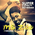 Super Luv-Ms Zoe ft Boybreed
