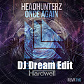Hardwell & Headhunterz feat Haris-Nothing Can Hold Us Down Once Again(DJ Dream Edit)