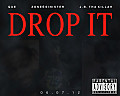 Drop it Que x Zone6Sinster x J.B. Tha Killah