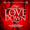 Love Come Down (Prod. by Roc & Mayne)