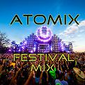 Festival Mix by DJ AtoMiX