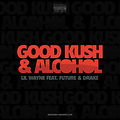 Good Kush Alcohol (Love Me) Dj Taj Remix (SC Version)