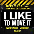 Real 2 Real - I Like To Move It (Sandro Murru & Dj Vincenzino Mashup)
