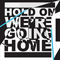 Hold On, We're Going Home _Parody_