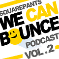 We Can Bounce Podcast 002 [Mixed by Square Pants]