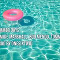 Summer Days Ft Mike Marshall, Boo Mendo & Tommy B (Prod By OneSixTwo)