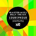 Blasterjaxx & Billy The Kit - Loud & Proud (Original Mix)  | Facebook.com/TiestoCFans
