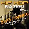 HIP HOP NATION BY ZJ/DJ DEUCE...