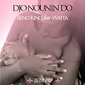 RENO KING x WATTA - Djo Nounin Do (Let It Down)