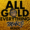 Hit All The Gold (Protiip Mashup)