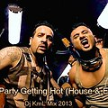 This Party Getting Hot (House & Electro) Dj KmL Mix 2013