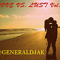 LOVE VS. LUST VOL.2 (@GENERALDJAK)