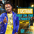 I OCTANE - FIRE IN THE STREETS - LOVE & EMOTION RIDDIM - BRIXTON MUSIC GROUP - 2014