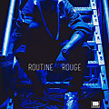 Routine Rouge Ft. Ty Dolla $ign