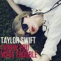 Taylor Swift - I Knew You Were Trouble (320kpbs)