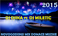 DJ Djika ft. DJ Miletic - Novogodisnji CLUB MASHUP MIX domace muzike 2015