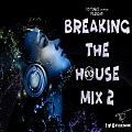 DJ Tuqui Breaking The House Mix 2
