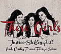 Justice-Stokely Hall - These Girls ft. Conley P & Flowjo Stevo