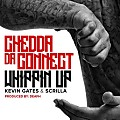 Chedda Da Connect - Whippin Up (Featt. Kevin Gates & Scrilla_