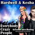 Hardwell & Kesha - Everybody Crazy People (DJŠtofan 2014 Bootleg)