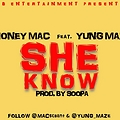 Money Mac feat Yung Maze_She Know_Prod By Soopa-M