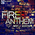 Wafi & Xedstah - Fire Anthem