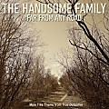 The Handsome Family - Far From Any Road (HQ)