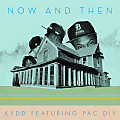 Kydd - Now & Then (feat. Pac Div)