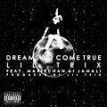 Dreams Do Come True - Lil Trix feat. Mariechan (Prod. By Lil Trix)