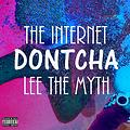 Dontcha Remix (ft. Lee The Myth)