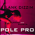 POLE PRO Ft. BLAKSO & DUSTA