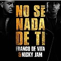 Franco De Vita Ft. Nicky Jam - No Se Nada De Ti