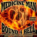 Medicine Man - Bound 4 Hell (2003)