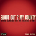4.Shout Out 2 My County (Feat. Blizz Moneybagz, Swift, Ohski, Twan The Great, & GP Young O) [Prod. By Tony Zucco]