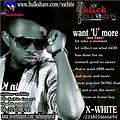 I Want You More..xwhite ft most favoured n charlci +2348034666694
