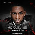Mr Deewone Ft. Terry G - No Dull Me