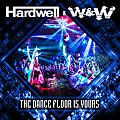 Hardwell & W&W - The Dance Floor Is Yours (Original Mix)