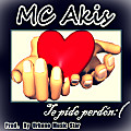 MC Akis - Te Pido Perdon (Prod. By Urbano Music Star)