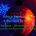 Who is Ready to Jump a mixtape by DJ HRD