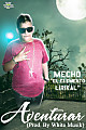 "Aventurar (Prod By White Musik) - Mecho ""El Elemento Lyrical"""