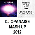 Don't You Worry Quasar (Opanaise MashUp)