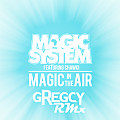 Magic In The Air (Gregcy Remix)