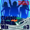 Classic Dance Mix #3 (Mixed by SPEED-X)