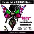 Father Jah and DRUGS Beats f/ Block McCloud, Krumbsnatcha - Baby