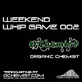 Weekend Whip Game 002 (Live Mixtape)